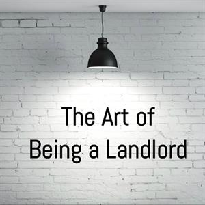 The Art Of Being A Landlord